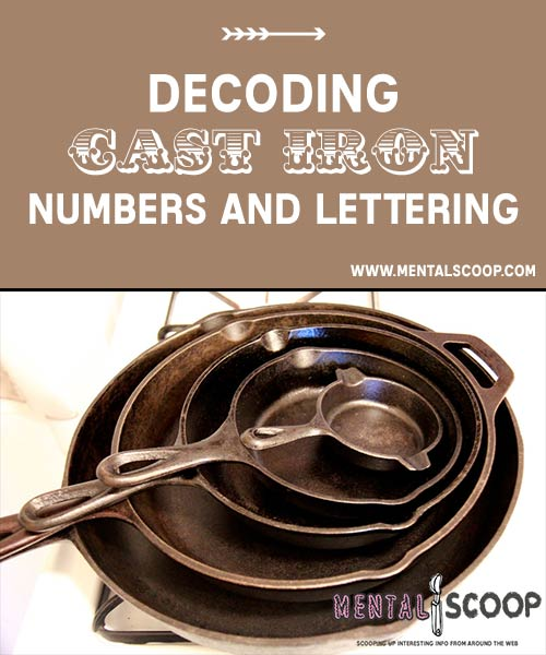 Decoding Cast Iron Numbers And Lettering Mental Scoop